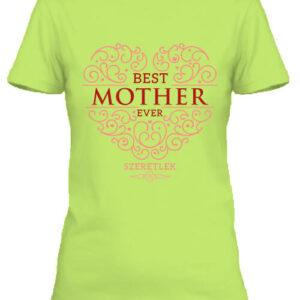 Best mother ever – Női póló