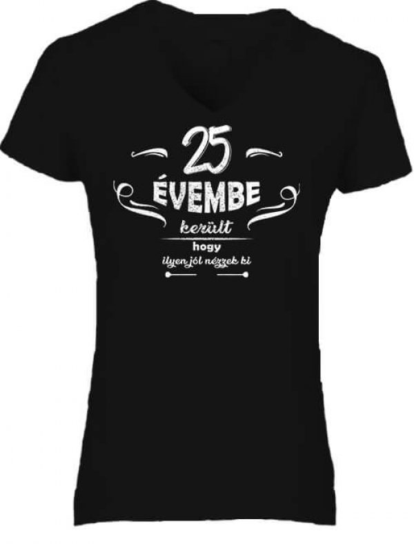 Női V nyakú póló 25 évembe születésnap fekete
