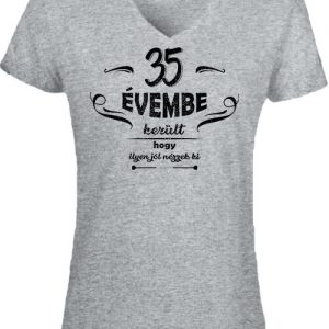 35 évembe születésnap – Női V nyakú póló