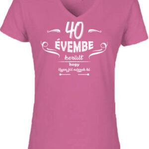 40 évembe születésnap – Női V nyakú póló