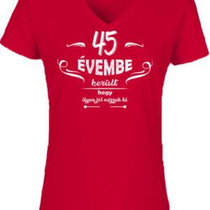 45 évembe születésnap – Női V nyakú póló