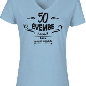 50 évembe születésnap – Női V nyakú póló