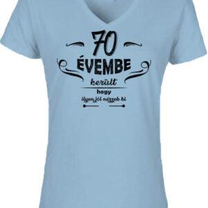 70 évembe születésnap – Női V nyakú póló