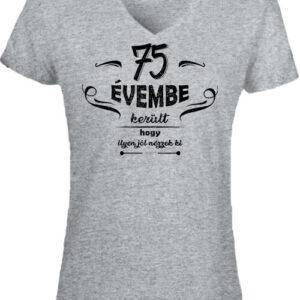 75 évembe születésnap – Női V nyakú póló
