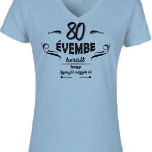 80 évembe születésnap – Női V nyakú póló