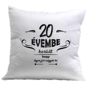 20 évembe születésnap – Párna