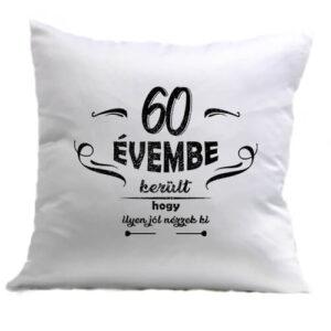60 évembe születésnap – Párna