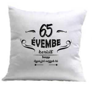 65 évembe születésnap – Párna