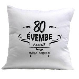 80 évembe születésnap – Párna