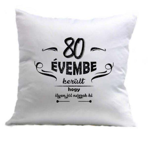 Párna 80 évembe születésnap fehér