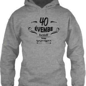 40 évembe születésnap – Unisex kapucnis pulóver