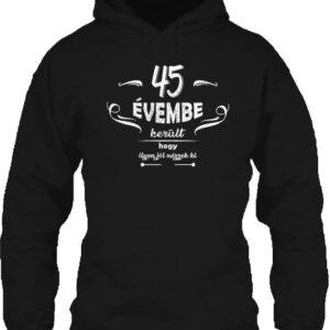 45 évembe születésnap – Unisex kapucnis pulóver