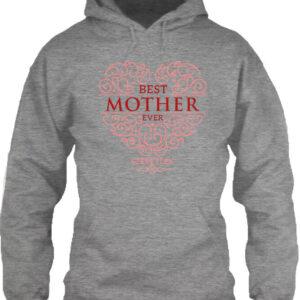 Best mother ever – Unisex kapucnis pulóver