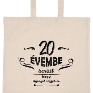 20 évembe születésnap- Basic rövid fülű táska