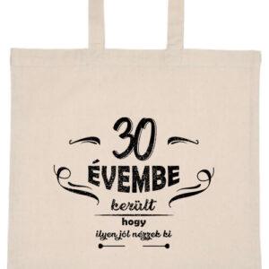 30 évembe születésnap- Basic rövid fülű táska