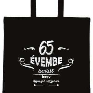 65 évembe születésnap- Basic rövid fülű táska