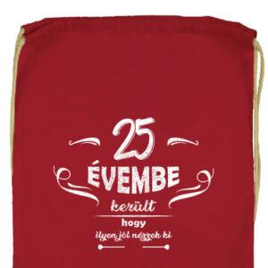 25 évembe születésnap- Prémium tornazsák