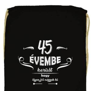 45 évembe születésnap- Prémium tornazsák