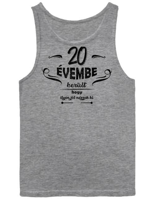 Férfi ujjatlan póló 20 évembe születésnap