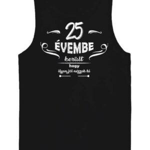 25 évembe születésnap – Férfi ujjatlan póló