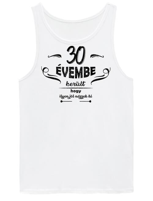 Férfi ujjatlan póló 30 évembe születésnap