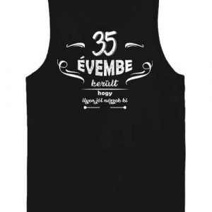 35 évembe születésnap – Férfi ujjatlan póló