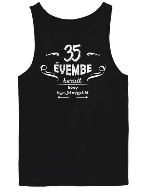 Férfi ujjatlan póló 35 évembe születésnap