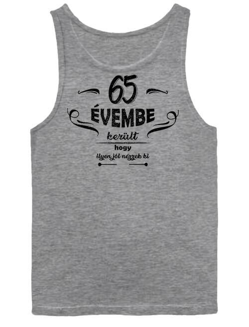 Férfi ujjatlan póló 65 évembe születésnap