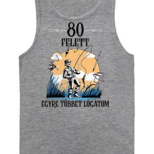 Horgász 80 felett – Férfi ujjatlan póló