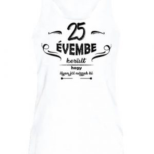25 évembe születésnap – Női ujjatlan póló