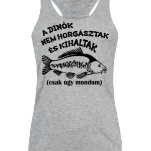 A dínók kihaltak horgászat – Női ujjatlan póló