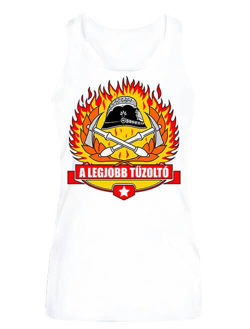 Női ujjatlan póló A legjobb tűzoltó fehér