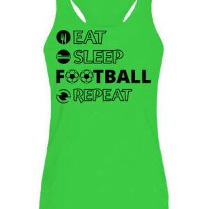 Eat sleep football repeat – Női ujjatlan póló