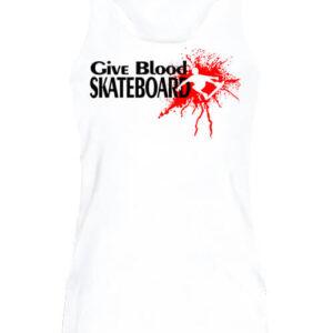 Give blood skateboard gördeszka – Női ujjatlan póló