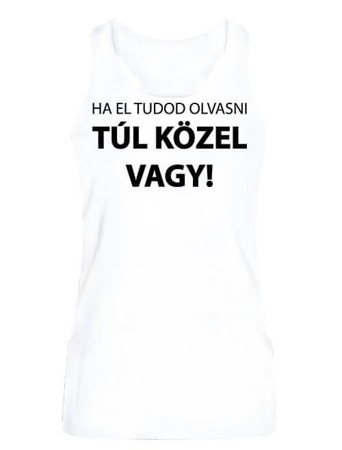 Női ujjatlan póló Ha el tudod olvasni fehér
