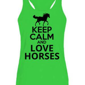 Keep calm and love horses lovas – Női ujjatlan póló